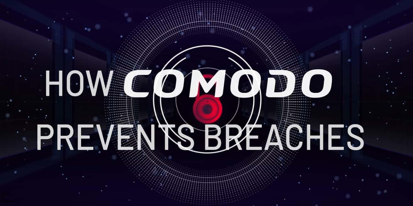Comodo Cybersecurity Prevents Breaches